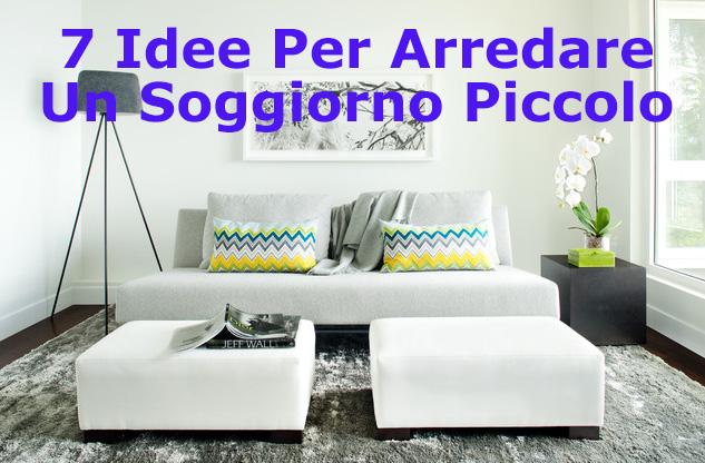 7 idee per arredare un soggiorno piccolo home staging italia - Idee per arredare soggiorno ...