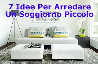 7 Idee Per Arredare Un Soggiorno Piccolo ~ Home Staging Italia