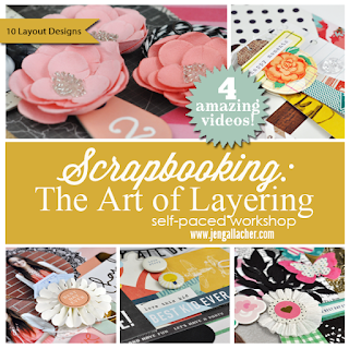 Scrapbooking: The Art of Layering self-paced scrapbooking workshop by Jen Gallacher. #scrapbooking