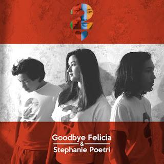 Lirik : Goodbye Felicia & Stephanie Poetri - Bimbang (OST. AADC2)