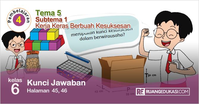 Kunci Jawaban Buku Tematik Tema 5 Kelas 6 Halaman 45, 46 Kurikulum 2013
