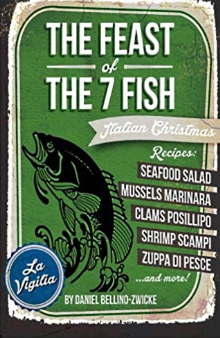 "The FEAST of The 7 FISH ""ITALIAN CHRISTMAS"""