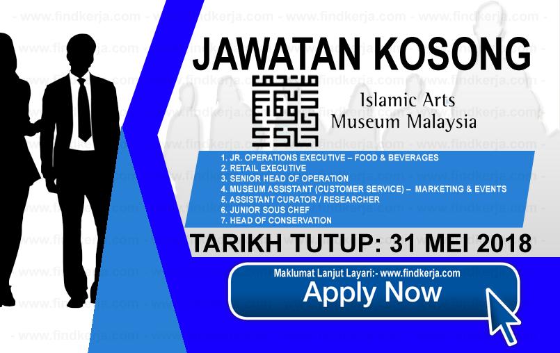 Jawatan Kerja Kosong IAMM - Muzium Kesenian Islam Malaysia logo www.findkerja.com mei 2018