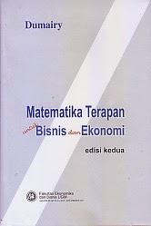 Judul : MATEMATIKA TERAPAN UNTUK BISNIS DAN EKONOMI Ed.2