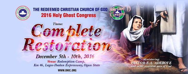 Redeemed Christian Church of God 2016 Holy Ghost Congress- Theme: Complete Restoration