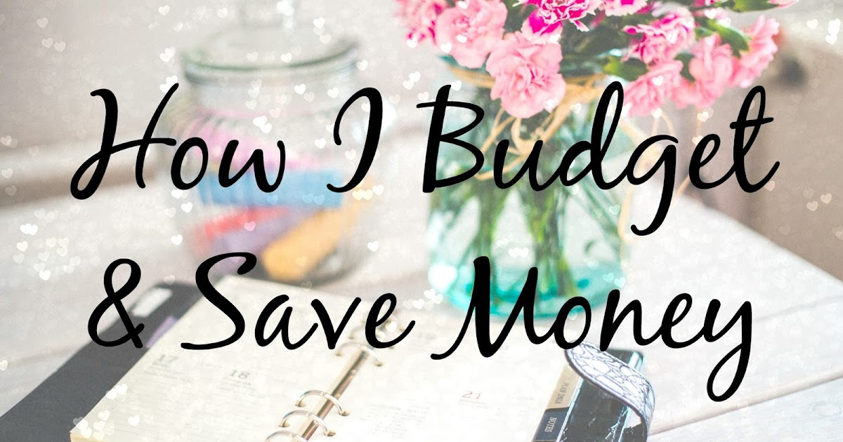 How I Budget and Save Money | Food and Other Loves