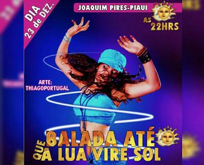 Balada Até que a Lua vire Sol acontece neste dia (23/12) em Joaquim Pires