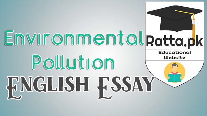 Environmental Pollution in Pakistan English Essay for BA/MA Classes