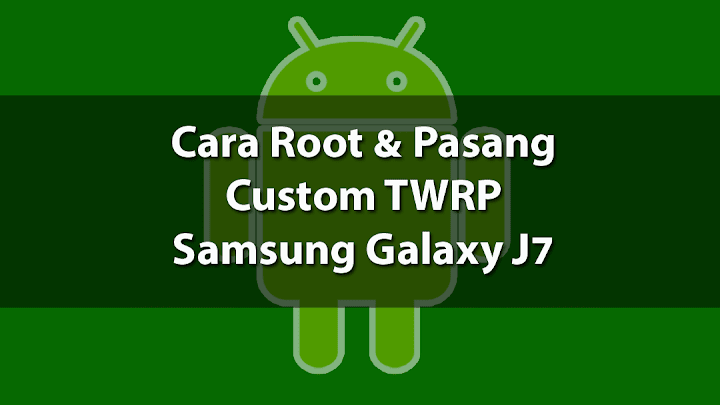 Root Samsung Galaxy J7