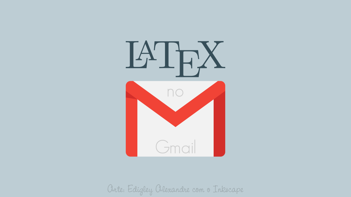 Latex no Gmail [ Extensão para o Google Chrome]