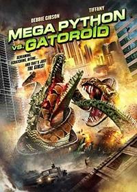 Watch Mega Python vs. Gatoroid Online Free in HD
