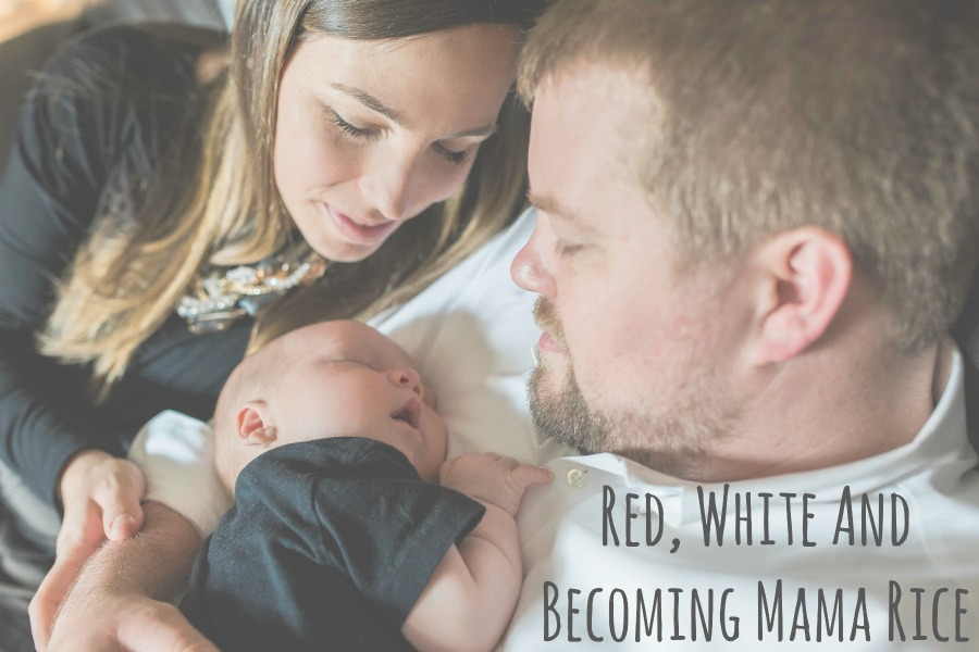 Red, White, and Becoming Mama Rice