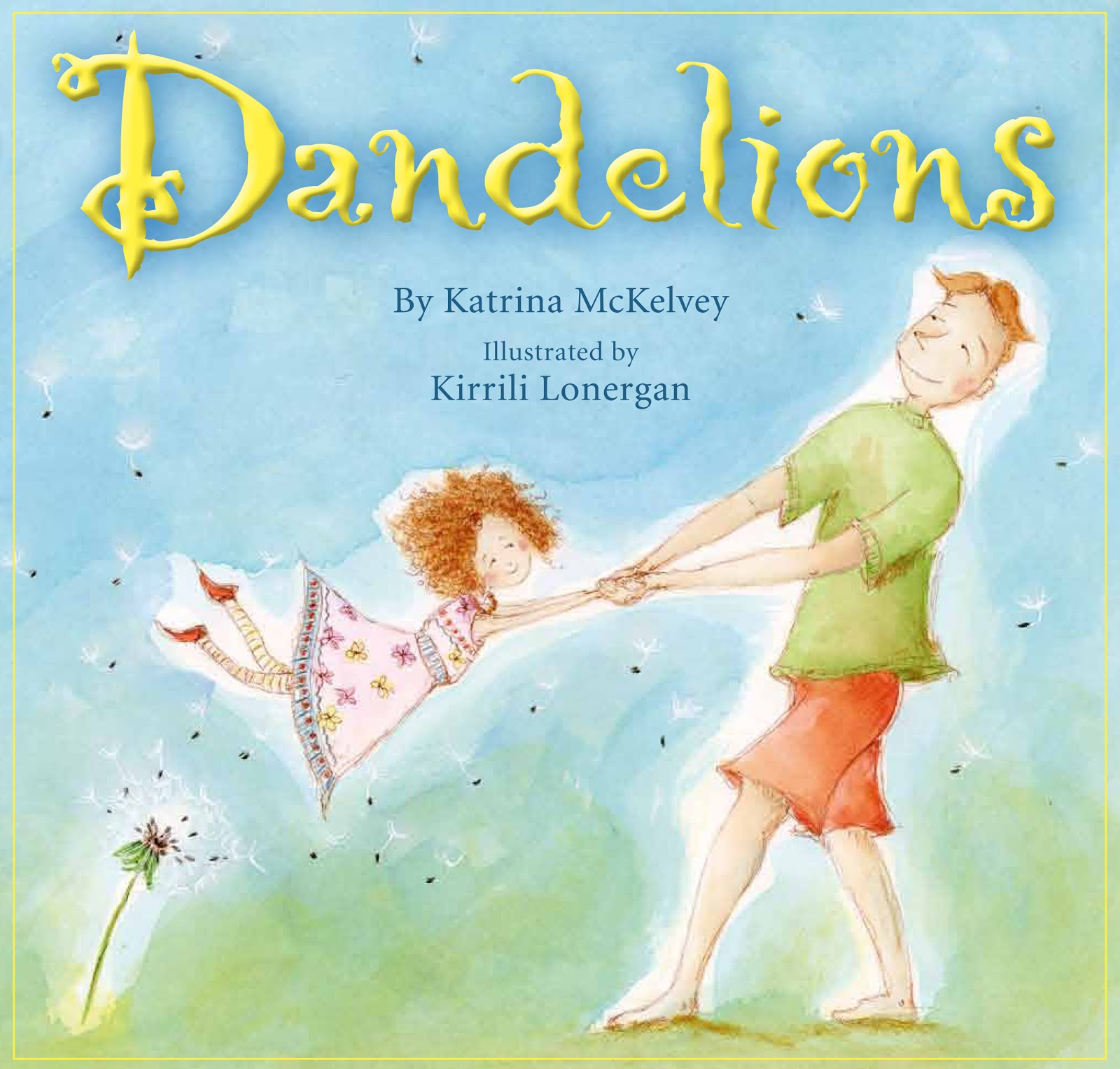 Dandelions by Katrina McKelvey and Kirrili Lonergan