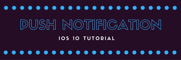 Push Notification iOS 10 Tutorial