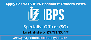 IBPS Recruitment 2017 - 1315 Specialist Officer Posts