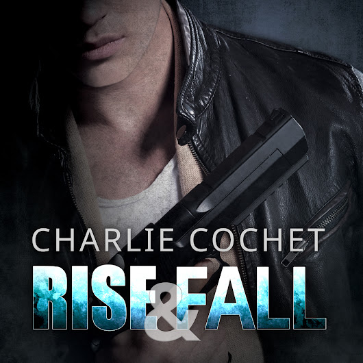 Rise & Fall by Charlie Cochet #TopReads2015 Interview