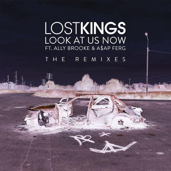 Lost Kings - Look At Us Now (feat. Ally Brooke & A$AP Ferg) [Remixes] - EP  Cover