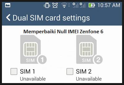 kalautau.com - Memperbaiki Null IMEI Zenfone 6