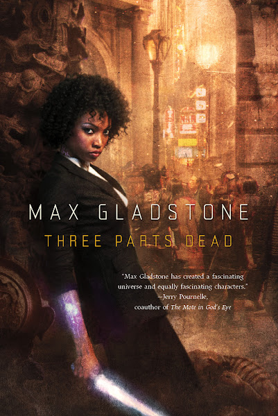 Max Gladstone Three Parts Dead (Craft Sequence Book 1)