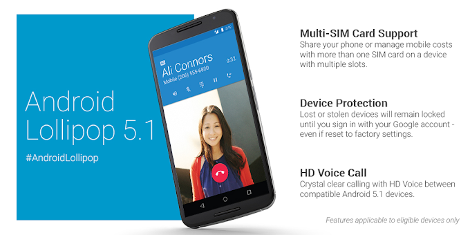 Google announces Android 5.1 with HD voice calls, security enhancements and more