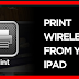 How to Connect Ipad to Printer Wirelessly