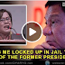 """  He wants me locked up in Jail to suffer the fate of the former Pres. GMA "" - De Lima"