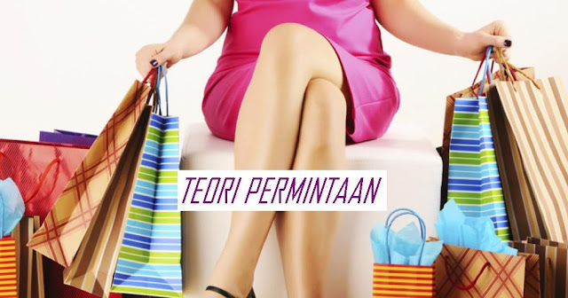 Teori Permintaan (Theory of Demand)