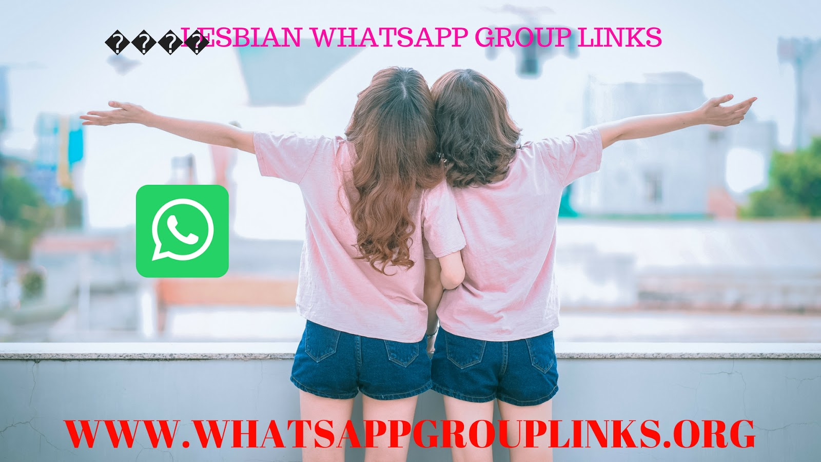 JOIN 200+ LESBIAN WHATSAPP GROUP LINKS LIST (18+ ONLY) - Whatsapp