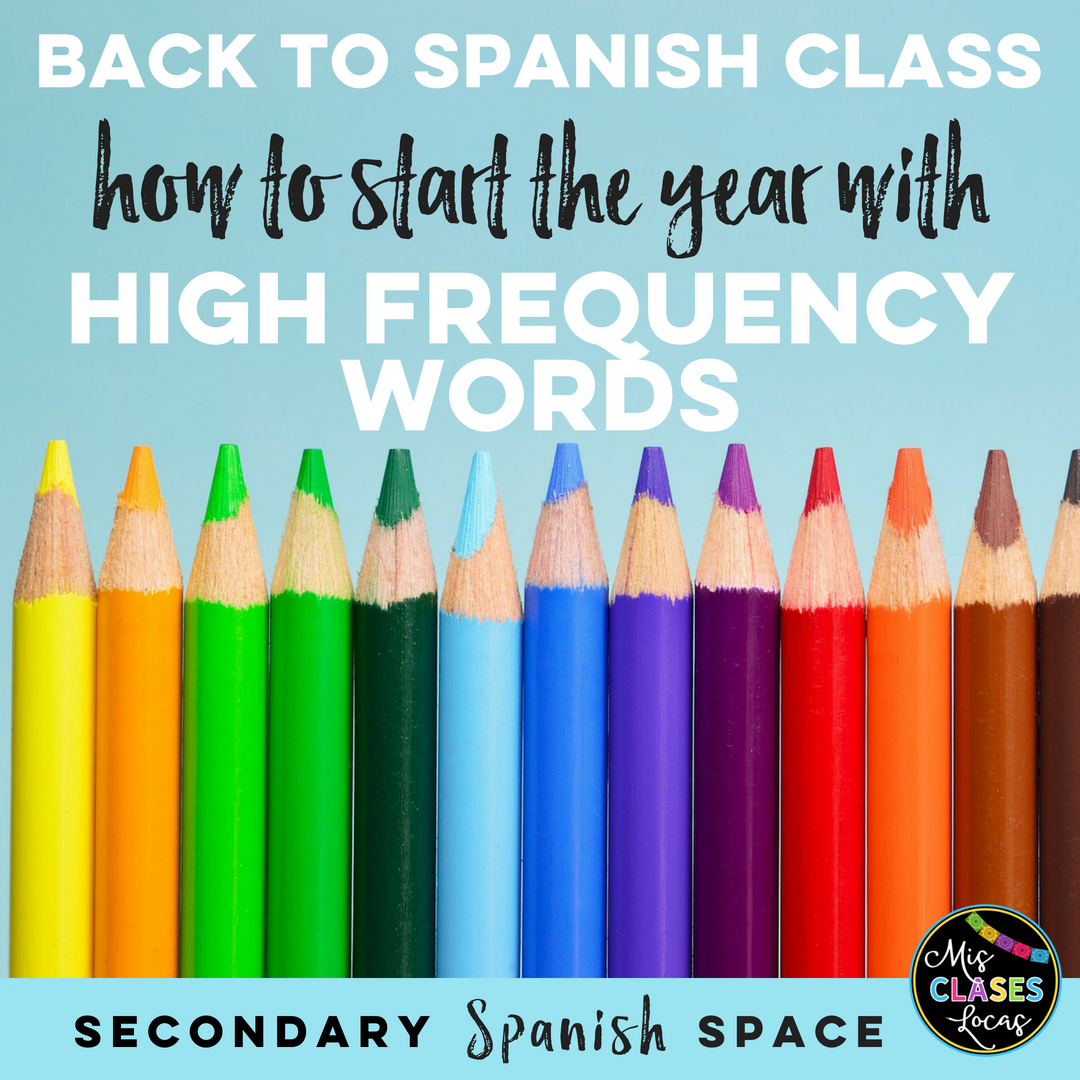 Back to Spanish Class: How to start the year with High Frequency Words - Mis Clases Locas shared on Secondary Spanish Space