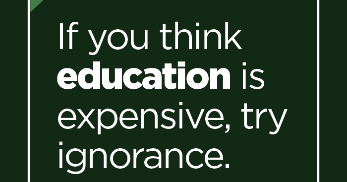 If You Think #education Is Expensive, Try #ignorance