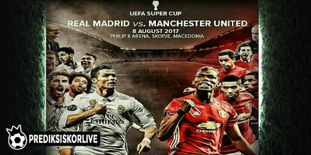 Prediksi Bola UEFA Super Cup Real Madrid vs Manchester United