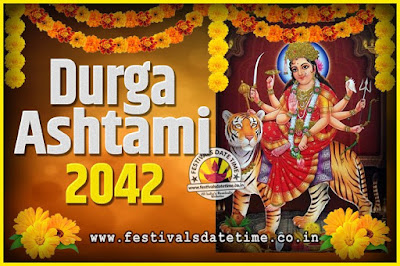 2042 Durga Ashtami Pooja Date and Time, 2042 Durga Ashtami Calendar
