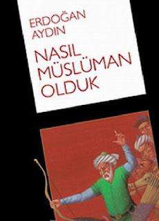 Erdoğan Aydın – Nasıl Müslüman olduk