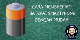 Cara Menghemat Baterai Android Dengan Mudah