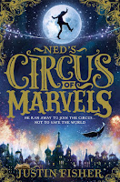 Ned's Circus of Marvels by Justin Fisher (Age: 12+ years)