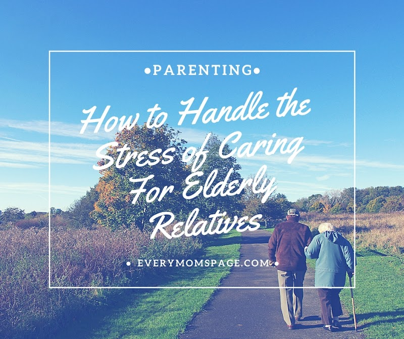 How to Handle the Stress of Caring For Elderly Relatives