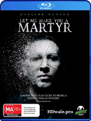 Let Me Make You a Martyr (2016) 1080p & 720p BluRay
