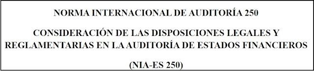 NORMA INTERNACIONAL DE AUDITORÍA 250 CONSIDERACIÓN DE LAS DISPOSICIONES LEGALES Y REGLAMENTARIAS EN LA AUDITORÍA DE ESTADOS FINANCIEROS