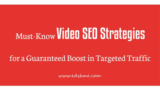 Must-Know Video SEO Strategies for a Guaranteed Boost in Targeted Traffic: eAskme