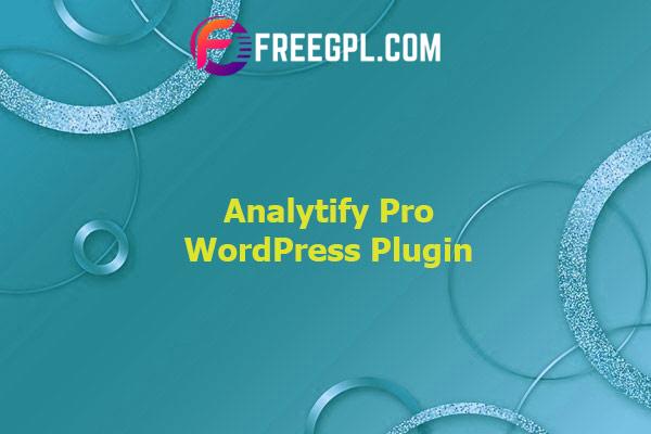 Analytify Pro WordPress Plugin Nulled Download Free