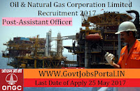 Oil and Natural Gas Corporation Limited Recruitment 2017– Assistant Officer