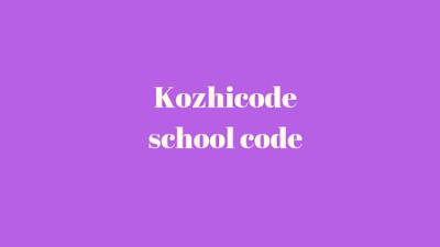 Kozhikode School Code