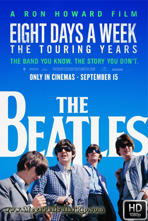 The Beatles: Eight Days a Week – The Touring Years [1080p] [Latino-Ingles] [MEGA]