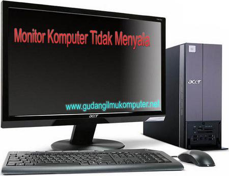 Monitor Komputer Tidak Menyala