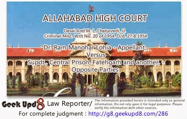 Allahabad High Court - Dr. Ram Manohar Lohia vs Supdt., Central Prison, Fatehgarh and another on 27 Aug, 1954