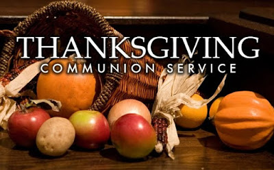 Annual Thanksgiving Communion and Annual Thanksgiving Morning Prosperity Celebration!