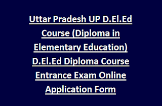 Uttar Pradesh UP D.El.Ed Course (Diploma in Elementary Education) D.El.Ed Diploma Course Entrance Exam Online Application Form