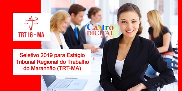 Seletivo 2019 para estágio no TRT-MA (Tribunal Regional do