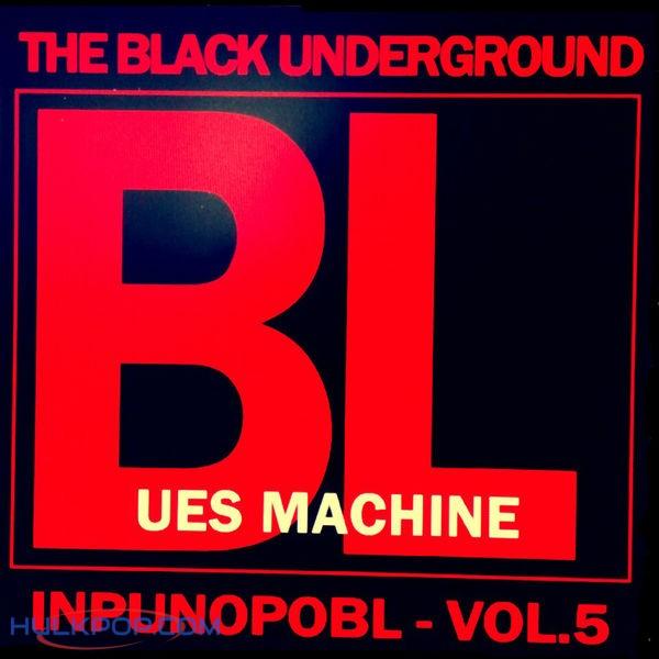 The Black Underground – Blues Machine