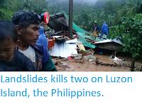 http://sciencythoughts.blogspot.co.uk/2017/11/landslides-kills-two-on-luzon-island.html